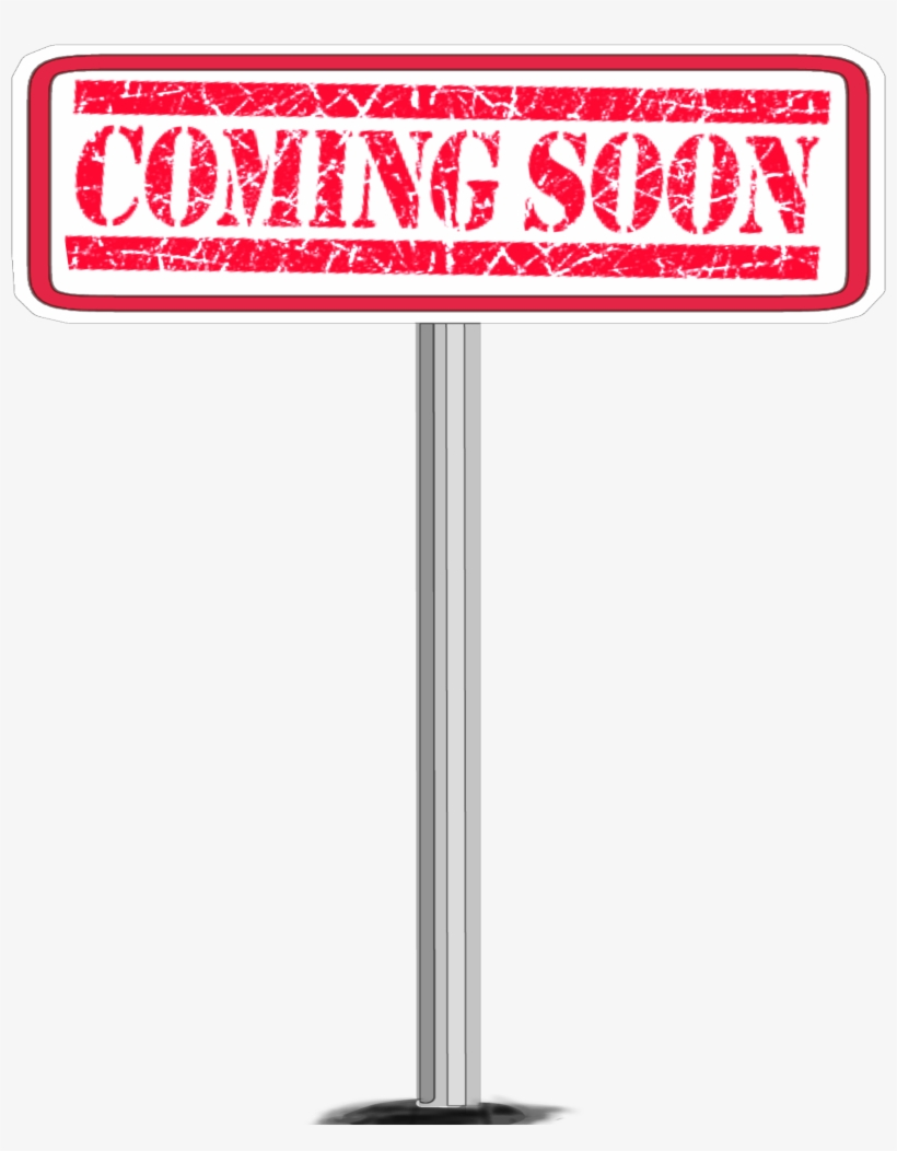 Sign Comingsoon Coming Soonpost Pole - Sign, transparent png #10060913
