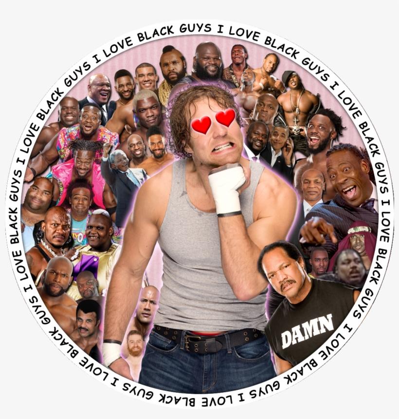 Dean Ambrose Loves Black Guys - Dean Ambrose I Love Black Guys, transparent png #1013024