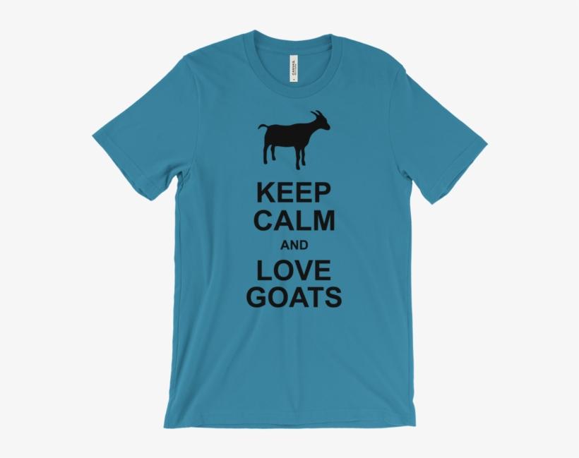 Keep Calm And Love Goats Unisex Short Sleeve T-shirt - Women Geek T Shirt, transparent png #1128117