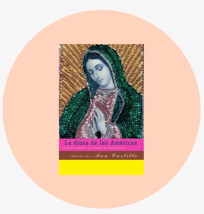 "Cisneros, Sandra, ""guadalupe The Sex Goddess,"" Pages - La Diosa De Las Americas By Ana Castillo, transparent png #1161605"