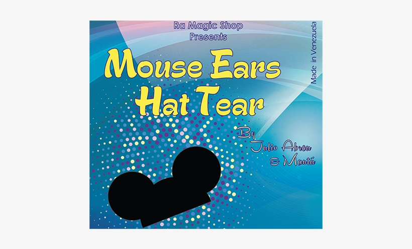 Paper Tears - Mouse Ears - Mouse Ears Hat Tear By Ra El Mago And Julio Abreu, transparent png #121717