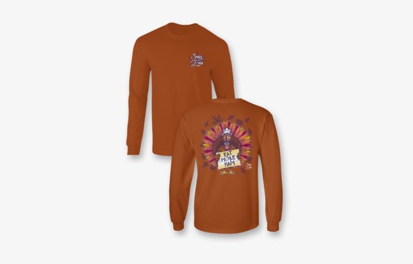 Sassy Frass Eat More Ham Turkey Thanksgiving Fall Long - Christmas T Shirt Comfort Colors, transparent png #1201796