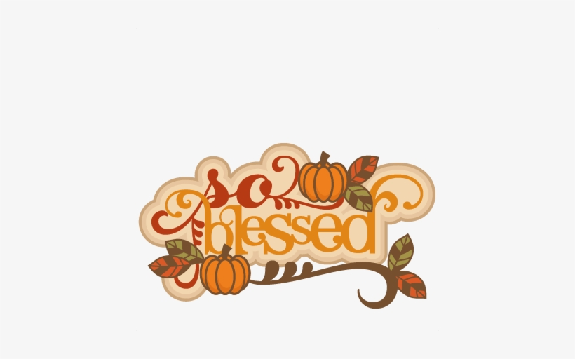 Blessed Svg Scrapbook Title Thanksgiving Words Thanksgiving - Fall Blessings Clipart, transparent png #1201829