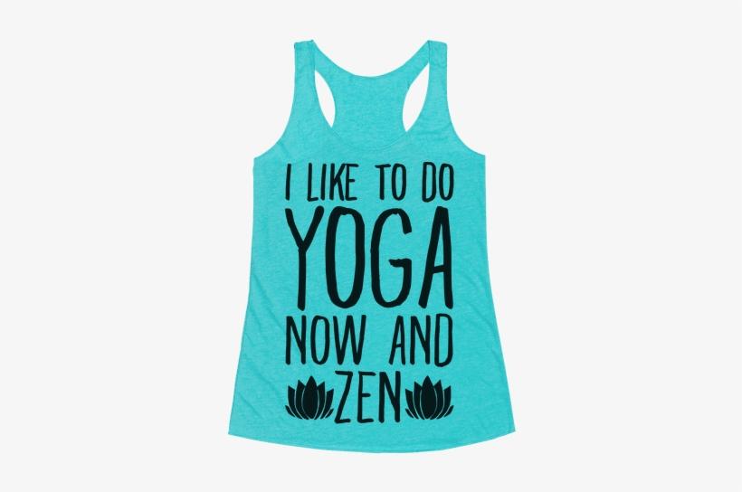 d8dd1ba3ae811f I Like To Do Yoga Now And Zen Racerback Tank Top - Kitten My Swole ...