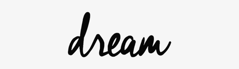 Dream Quotes White Background - Free Transparent PNG ...