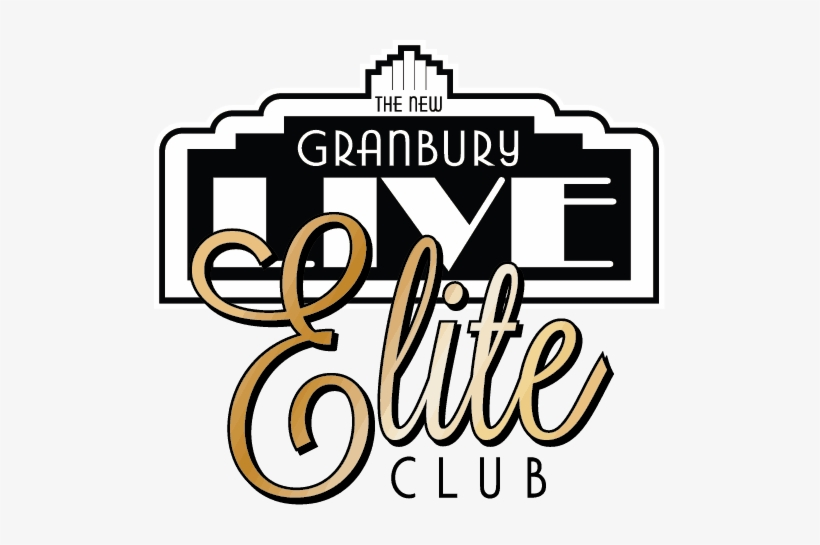 Come And Join The Granbury Live Elite Club Where You - The New Granbury Live, transparent png #1265001