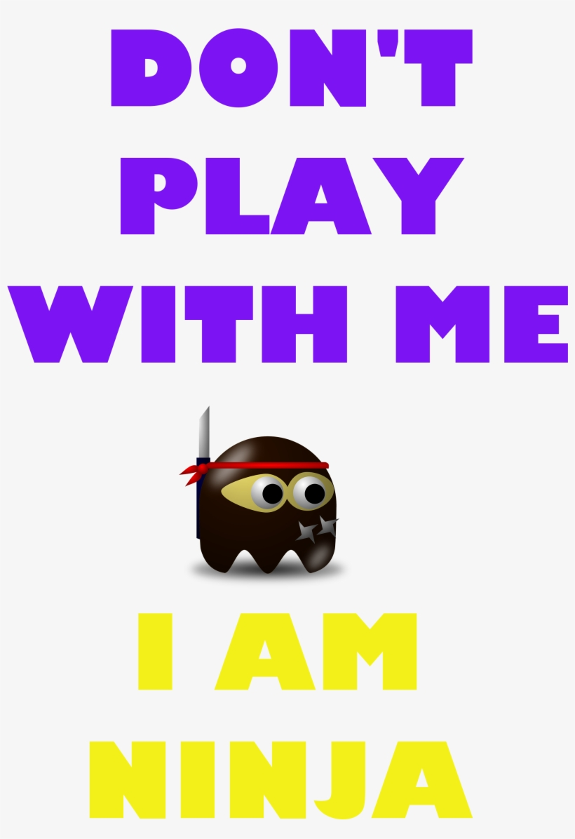 Dont Play With Me I Am Ninja - Ninja Gamer Oval Ornament, transparent png #1299438