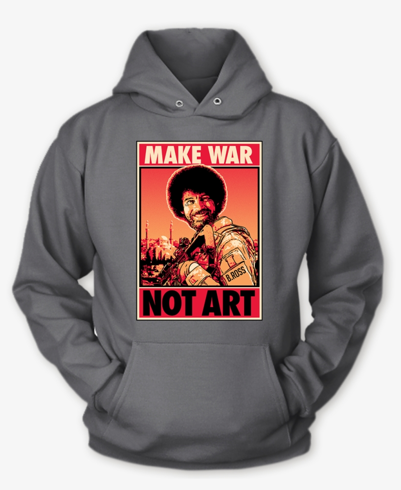 Bob Ross - Want You To Drink It - Unisex Hoodie / Charcoal / Sml, transparent png #1303739