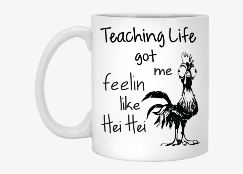 Teaching Life Got Me Feelin Like Hei Hei - Mom Life Got Me Feelin Like Hei Hei, transparent png #1343469