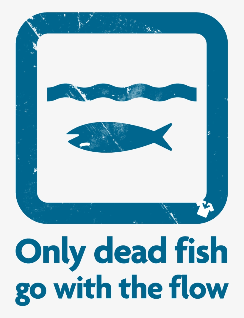 Only Dead Fish Go With The Flow - Go Fish, transparent png #1344733