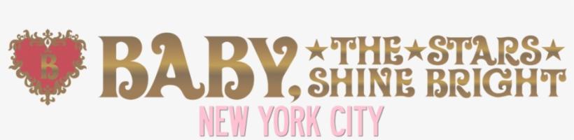 Baby, The Stars Shine Bright New York City - Baby The Stars Shine Bright Logo, transparent png #1381203
