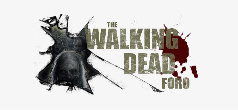 "The Walking Dead Foro Español - ""the Walking Dead"" (2010), transparent png #1579404"