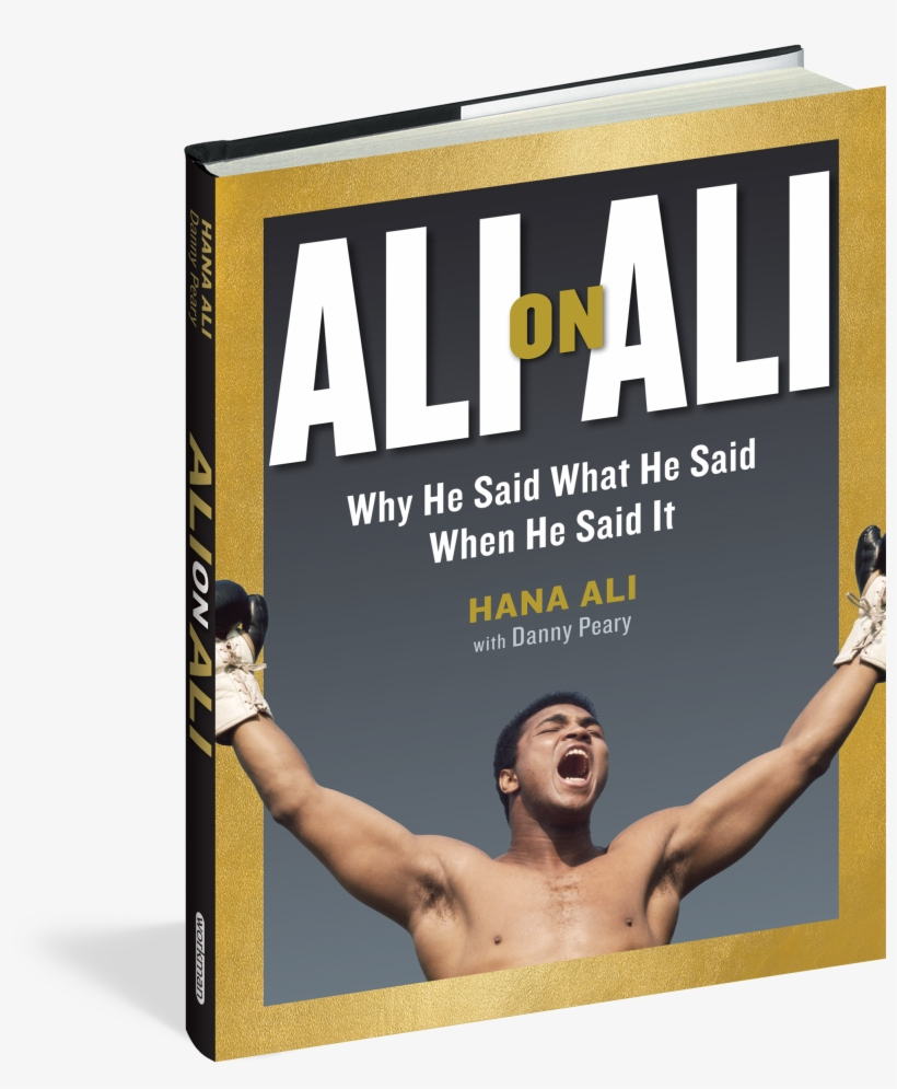 Ali On Ali - Ali On Ali: Why He Said What He Said When He Said It, transparent png #1600618