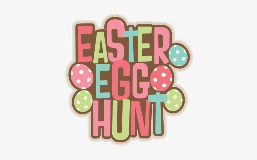 Easter Egg Hunt Pictures Clip Art - Easter Egg Hunt Title, transparent png #1656264