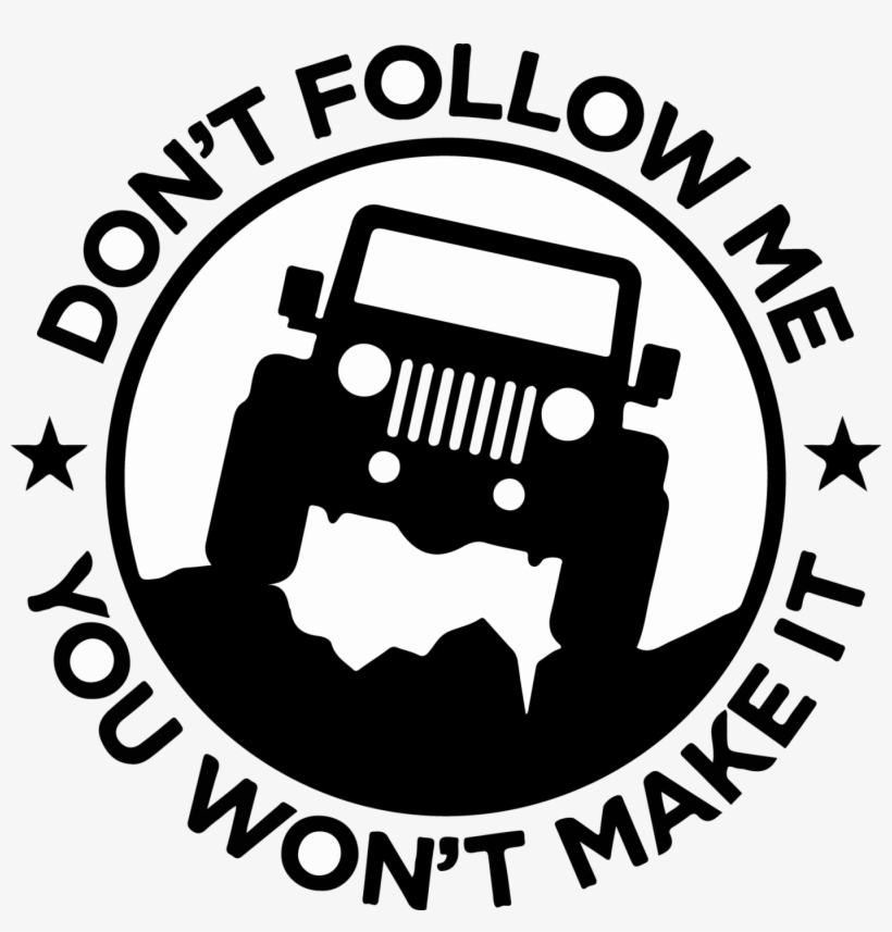Jpg Freeuse Download Don T Follow Me Decal Trail Decals - Jeep Don T Follow Me, transparent png #1657492