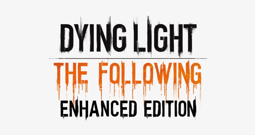 Dying Light Png - Dying Light:the Following Enhanced Edition Steam