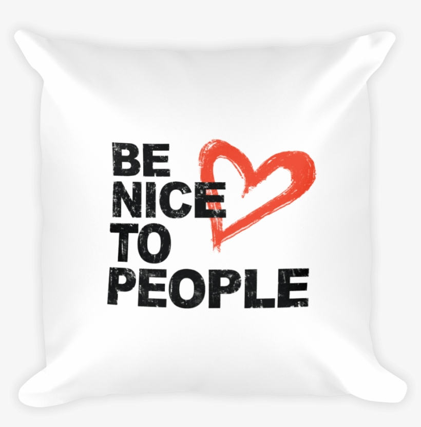 Josh Evans Be Nice To People White Pillow - Quotes You Let Me Down, transparent png #1734099