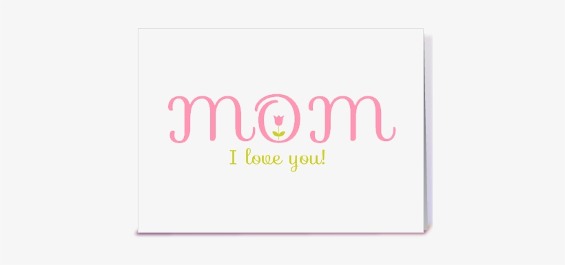 I Love You Mom Png Photo - Love You Mom Png, transparent png #196403