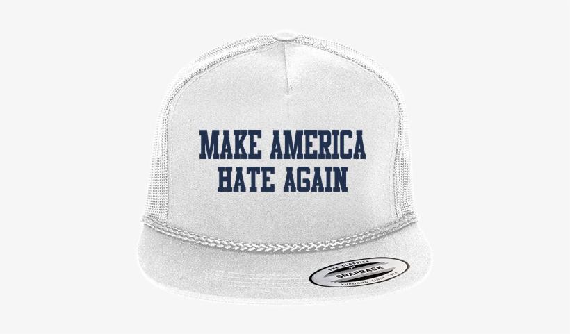 Make America Great Again Make America Hate Again - Make Earth Great Again Hat, transparent png #198731