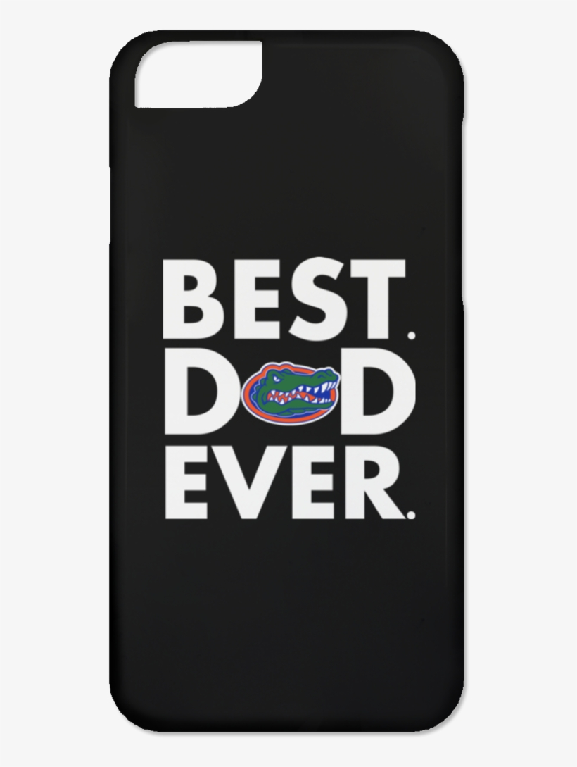 8bff8f4b Father S Day Florida Gators Phone Case Best Dad Ever - Best Dad Ever  Raiders Shirt