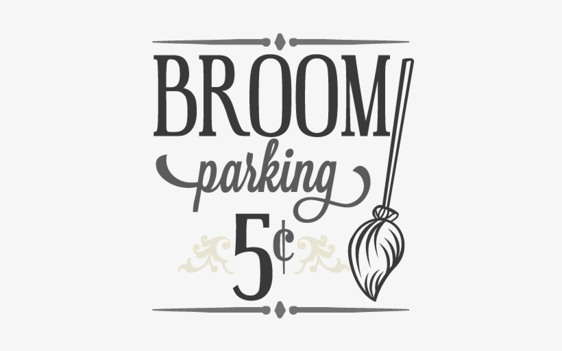 Broom Parking Sign Svg Cutting File Halloween Svg Cutting Broom Parking Only Sign Free Transparent Png Download Pngkey
