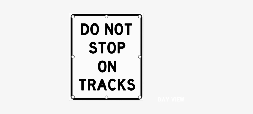 Flashing Do Not Stop On Tracks Sign - Do Not Stop On Tracks Sign, transparent png #2191452