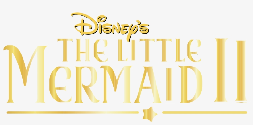 Disney's The Little Mermaid Ii Logo Png Transparent - Blu-ray Disc, transparent png #229206