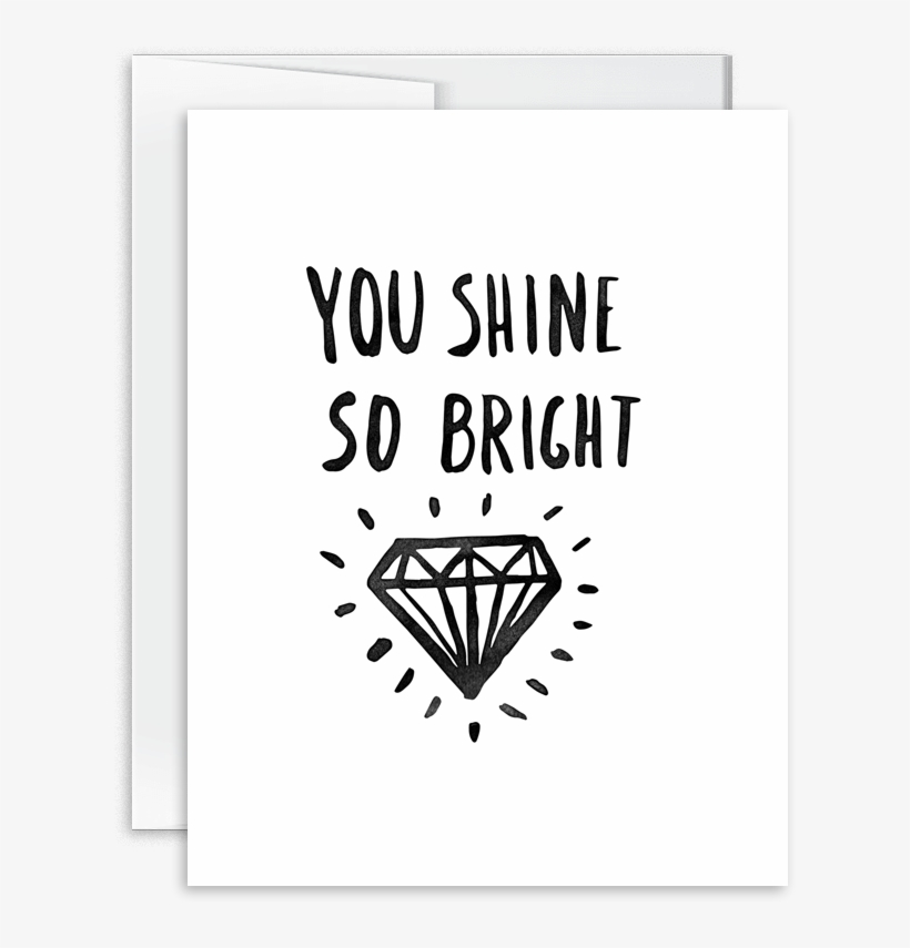 You Shine So Bright Card [product Type] - You Shine So Bright, transparent png #2202109