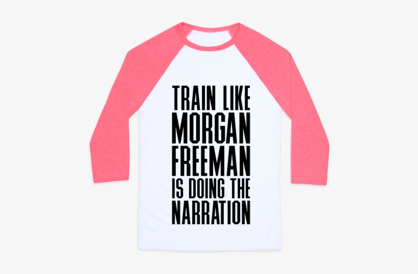 Train Like Morgan Freeman Is Doing The Narration Baseball - Money Can T Buy Happiness But It Can Buy Tee, transparent png #2264117
