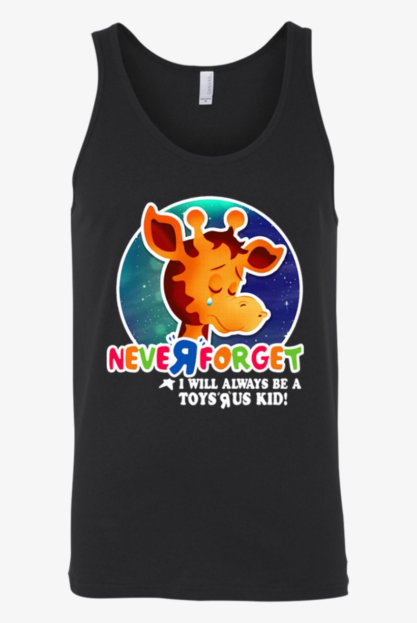 Never Forget I Will Always Be A Toys R Us Kid Shirt - Toys R Us Never Forget, transparent png #2272237