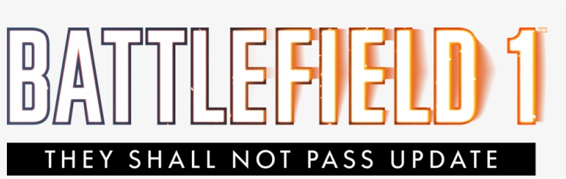 Battlefield™ 1 They Shall Not Pass Update Notes - Bf1 They Shall Not Pass Logo, transparent png #2274130