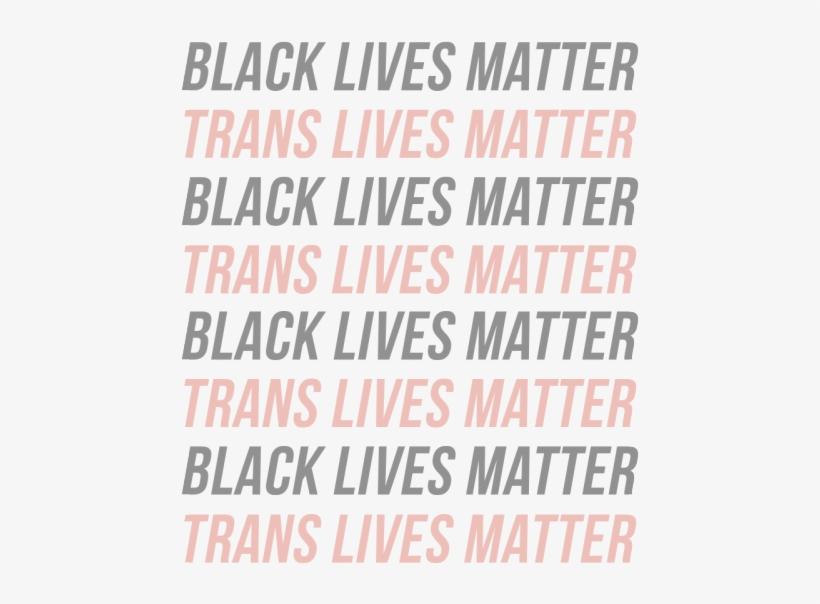 Mine Lgbt Transparent Black Lives Matter Trans Lives - Black Lives Matter Trans Lives Matter, transparent png #2287525