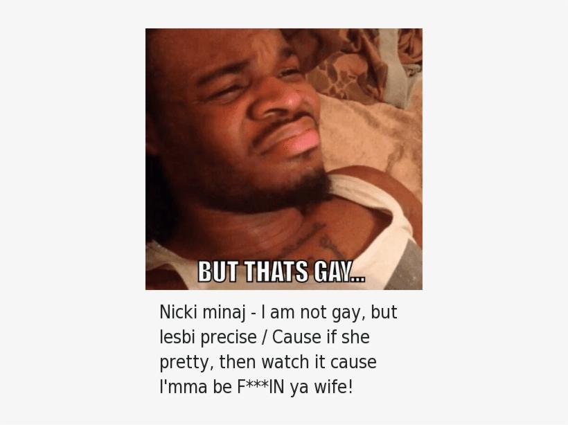 Fact-checking Rap, Nicki Minaj, And Nigga You Gay - Nicki Minaj Rap Memes, transparent png #2290334