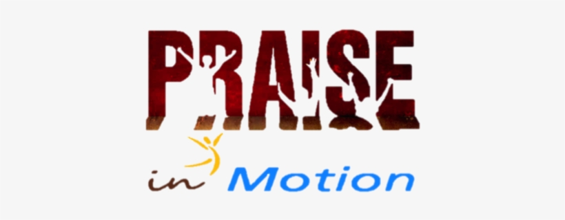 Praise In Motion - Just Want To Worship You, transparent png #2291334