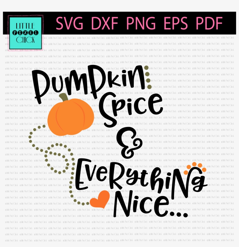 Pumpkin Spice & Everything Nice - Pumpkin Spice And Everything Nice Png, transparent png #2307806