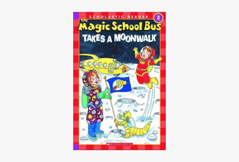 The Magic School Bus Science Reader - Magic School Bus Takes A Moonwalk, transparent png #2309575