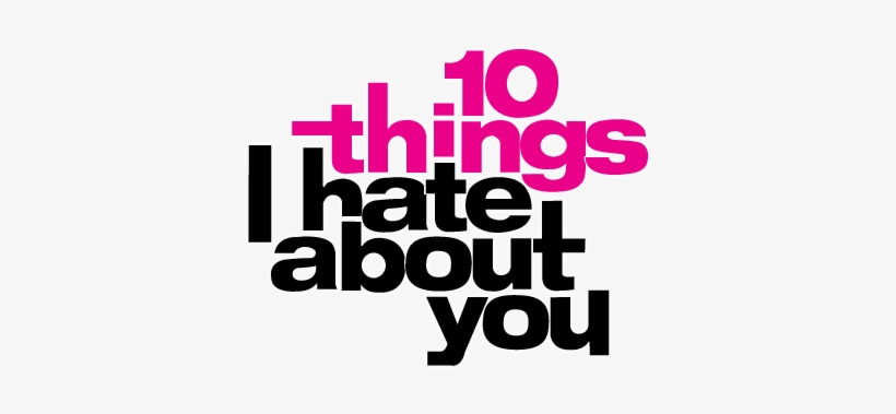 10 Things I Hate About You Movie Logo - 10 Things I Hate About You Logo, transparent png #2316023