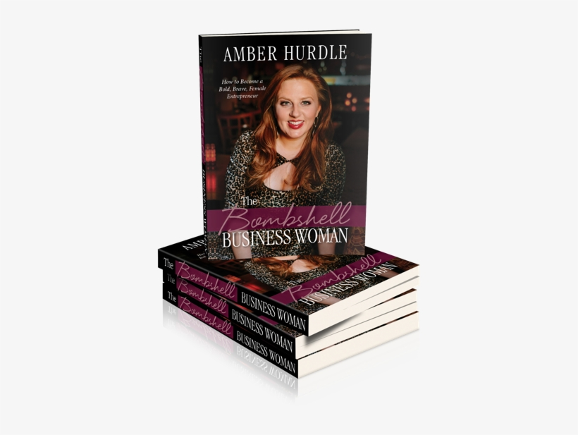 Bombshell Business Book Mobile - Bombshell Business Woman: How To Become A Bold, Brave, transparent png #2318774