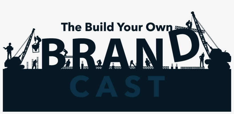 The Build Your Own Brand Podcast Is A Show To Highlight - Building A Brand, transparent png #2356238