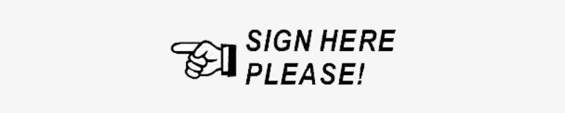 Vintage Sign Here Please - Please Sign Here Transparent, transparent png #2458215