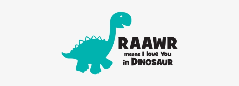 Roar Means I Love You In Dinosaur, transparent png #2512077