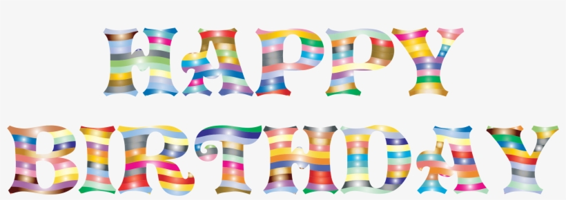 Prismatic Happy Birthday Typography Happy 2 Birthday Png Free