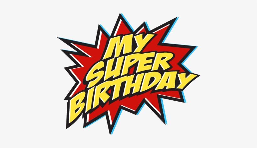 My Super Birthday Logo - My Birthday Logo - Free Transparent