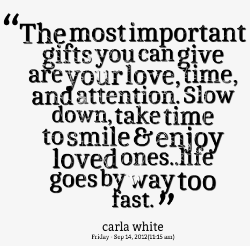 The Most Important Gifts You Can Give Are Your Love, - Sometimes You Want To Give Up Quotes, transparent png #2566059