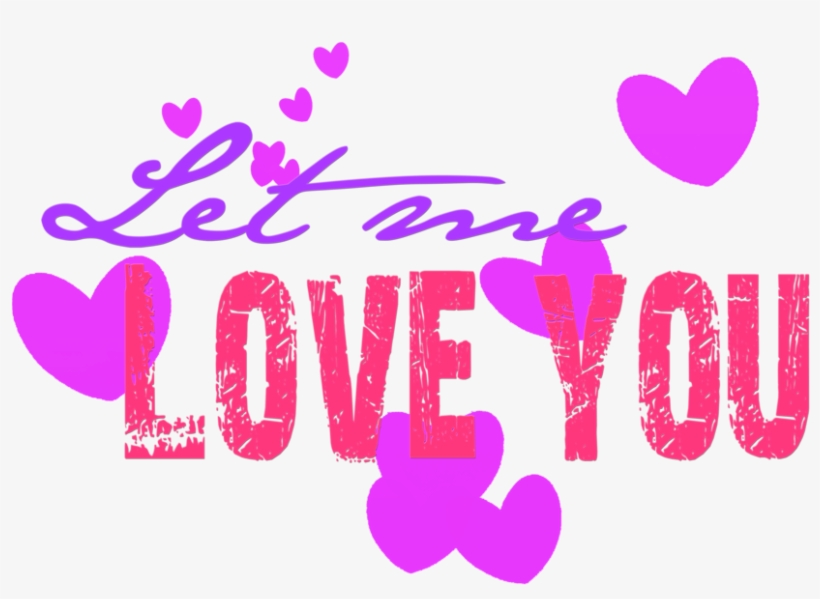 Posted By Rumi Bumrah At - Let Me Love You Png, transparent png #2571045