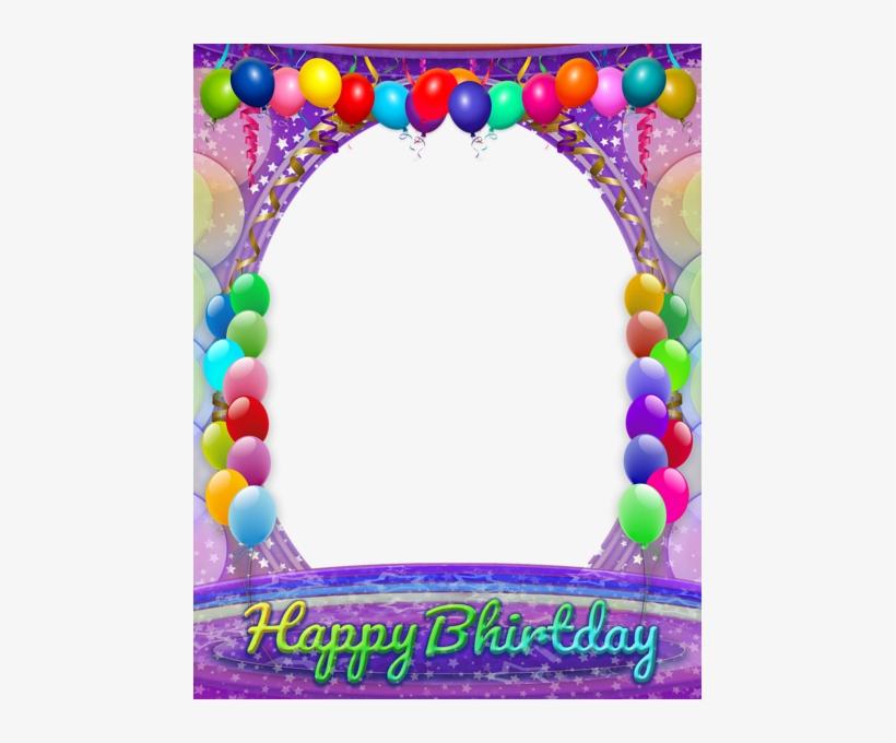 Happy Birthday Transparent Frame Happy Birthday Frame, - Happy Birthday Frame Transparent Background, transparent png #2596751