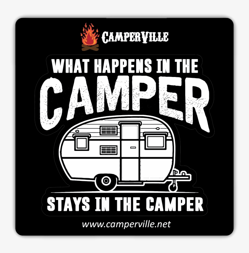 """""""what Happens In The Camper Stays In The Camper"""" - Happens In The Camper Stays, transparent png #2647205"""