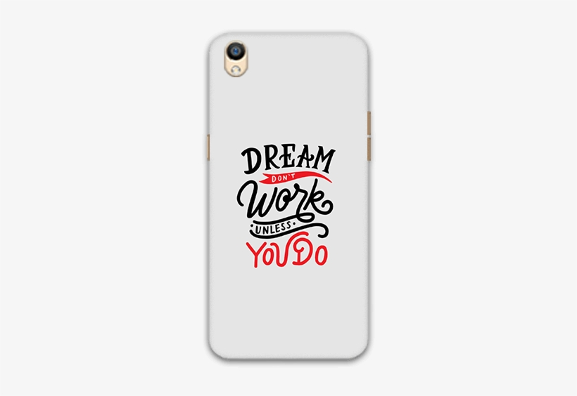 Dream Don T Work Unless You Do Oppo F1 Plus Mobile - Mobile Phone, transparent png #2706089