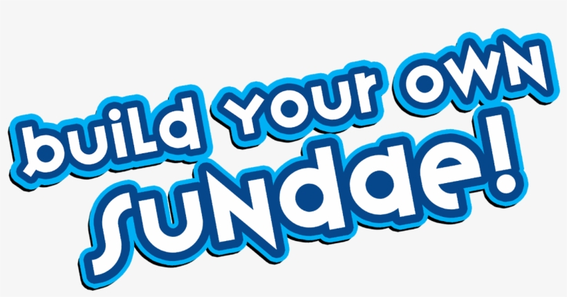 Build Your Own Sundae - Make Your Own Sundae Sign, transparent png #2819553