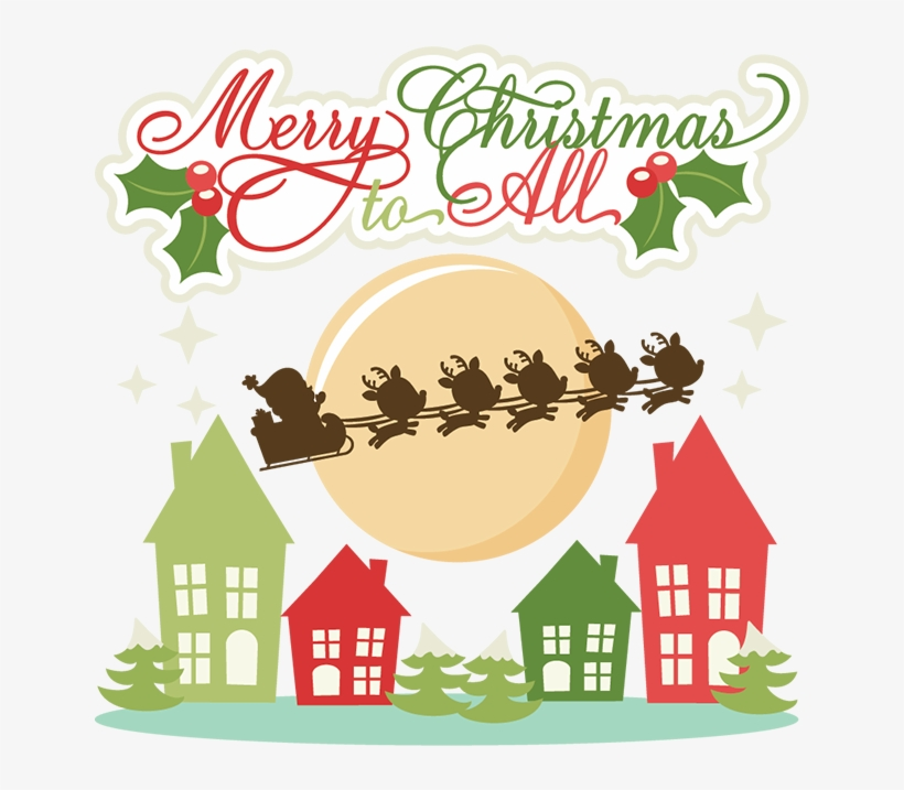 Merry Christmas To All Svg Cutting Files Christmas - Miss Kate Cuttables Christmas, transparent png #2831506